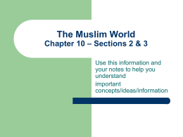 The Muslim World Chapter 10 – Sections 2 & 3