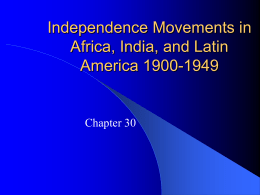 Independence Movements in Africa, India, and Latin