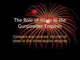 The Role of Islam in the Gunpowder Empires