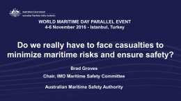 Istanbul, Turkey Brad Groves Chair, IMO Maritime Safety Committee