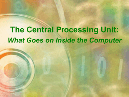 The Central Processing Unit: What Goes on Inside
