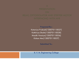 A Presentation On Relay, Optoisolator and Stepper Motor Interfacing