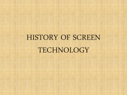 HISTORY OF SCREEN TECHNOLOGY