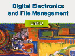 Unit D: Digitals Electronics and File Management