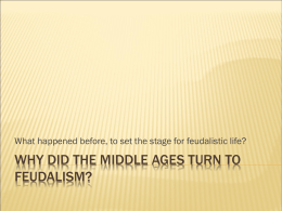 Why did the Middle Ages Turn to Feudalism