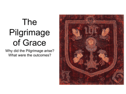 main cause of the pilgrimage of grace was a widespread dislike of religious changes essay The pilgrimage of grace was a rising in 1536 against henry viii's decision to close the monasteries of england, although today it's become synonymous with.