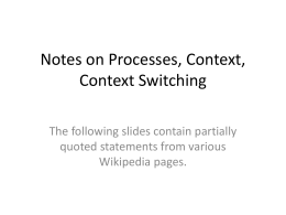 Notes on Processes, Context, Context Switching