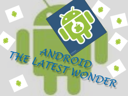 ANDROID The Latest Wonder