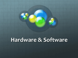 Hardware and software presentation