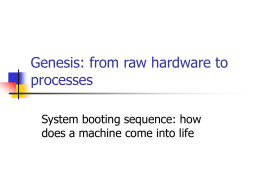 Genesis: From raw hardware to process