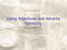 Using Adjectives and Adverbs