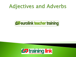 Adjectives and Adverbs - Eurolink Courses Index