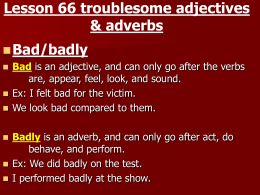Lesson 66 troublesome adjectives & adverbs Bad - RUSD