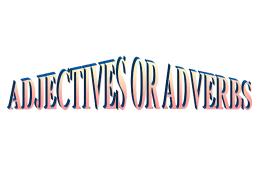Adjective Adverb