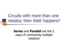 Circuits with more than one resistor, then Watt happens?