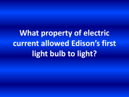 What property of electric current allowed Edison*s first light bulb to