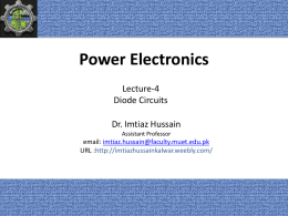 Lecture-4: Diode Circuits - Dr. Imtiaz Hussain