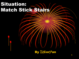 Situation: Match Stick Stairs  By