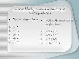 In your Math Journals, answer these review problems