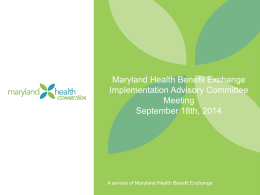 20140918-EIAC-Slide-Deck - Maryland Health Benefit Exchange