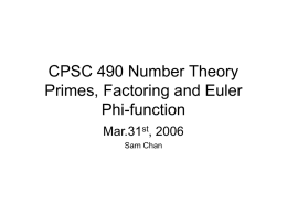 CPSC 490 Number Theory Primes, Factoring and Euler's Phi