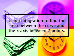 Using Integration to find the area between the curve and