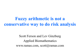 Fuzzy arithmetic is not a conservative way to do risk analysis