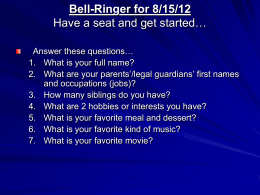 Bell-Ringer Have a seat and get started
