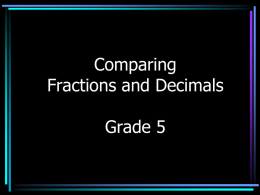 Comparing Fractions and Decimals by: April
