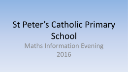 Maths Information Evening - St. Peter`s Catholic Primary School