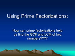 Using Prime Factorizations: