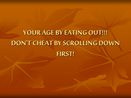 YOUR AGE BY EATING OUT!!! DON`T CHEAT BY SCROLLING