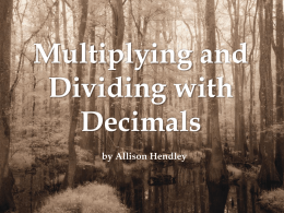"When we ""ignore"" a decimal point, we are really multiplying"