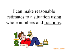 I can make reasonable estimates to a situation using whole numbers