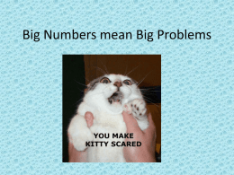 Big Numbers mean Big Problems
