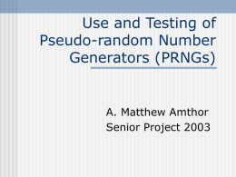 Use and Testing of Pseudo-random Number Generators (PRNGs)