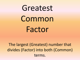 The largest (Greatest) number that divides (Factor) into both