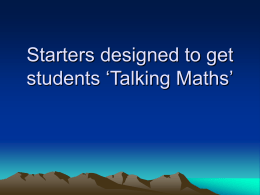 Starters designed to get students `Talking Maths`