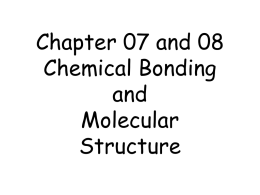 Chapter 07 and 08 Chemical Bonding and Molecular