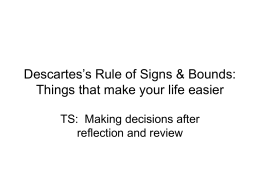 Descartes`s Rule of Signs & Bounds: Things that make your life easier