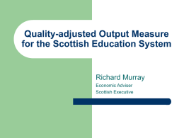 Measuring the Quality of the Scottish Education System