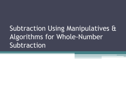 Subtraction Using Manipulatives & Algorithms for Whole