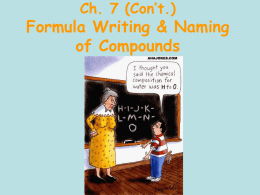Ch. 7 (Con`t.) Formula Writing & Naming of Compunds