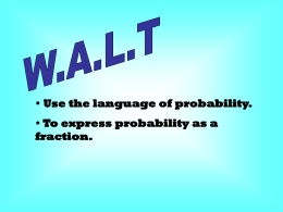 Use the language of probability. To express