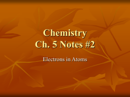 Chemistry Ch. 5 Notes #2