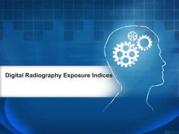 2. Digital Radiography Exposure Indices