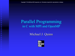 Parallel Programming in C with the Message Passing Interface