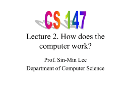 Lecture 2. How computer work? - Department of Computer Science