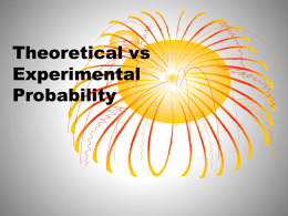Topic # 5 - 5 : Theoretical vs Experimental Probability
