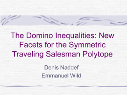 The Domino Inequalities: New Facets for the Symmetric Traveling
